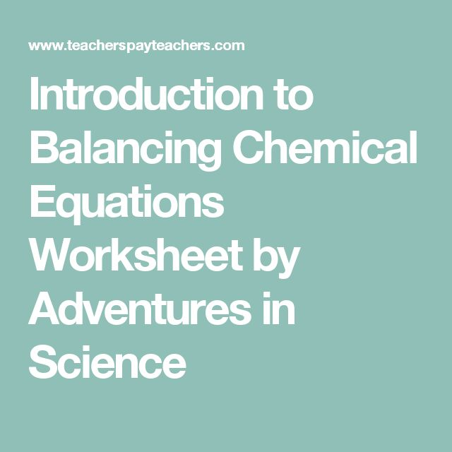 Introduction to Balancing Chemical Equations Worksheet ...
