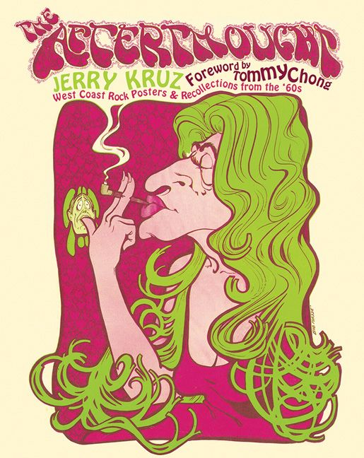 The Afterthought: West Coast Rock Posters and Recollections from the '60s by Jerry Kruz. Foreword by Tommy Chong. Hardcover. $40.00 (CAD) #TheAfterthought #Vancouver #60s #hippies #Woodstock #music #CheechandChong #posters #BobMasse