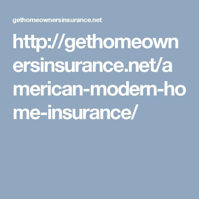 http://gethomeownersinsurance.net/american-modern-home-insurance/