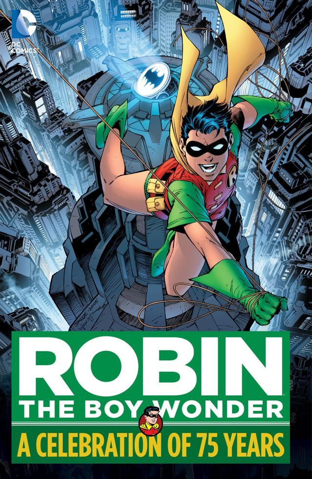 ROBIN, THE BOY WONDER: A CELEBRATION OF 75 YEARS | DC Comics