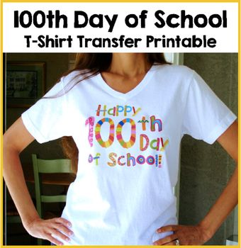This has been one of my most popular blog posts and Pinterest pins for several years!    Make your own 100th Day of School t-shirt (or tote bag, apron, etc...) with this design.  All you need is t-shirt transfer paper, a t-shirt and an iron. The design is already flipped (made in mirror image) which is necessary for use with the transfer paper.