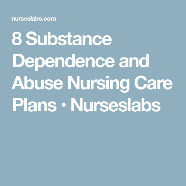 8 Substance Dependence and Abuse Nursing Care Plans • Nurseslabs