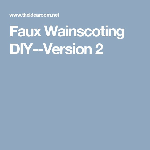Faux Wainscoting DIY--Version 2