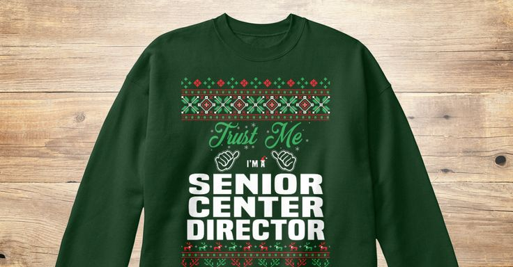 If You Proud Your Job, This Shirt Makes A Great Gift For You And Your Family.  Ugly Sweater  Senior Center Director, Xmas  Senior Center Director Shirts,  Senior Center Director Xmas T Shirts,  Senior Center Director Job Shirts,  Senior Center Director Tees,  Senior Center Director Hoodies,  Senior Center Director Ugly Sweaters,  Senior Center Director Long Sleeve,  Senior Center Director Funny Shirts,  Senior Center Director Mama,  Senior Center Director Boyfriend,  Senior Center Director…
