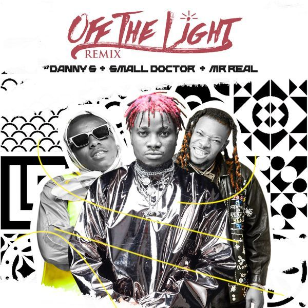 Download Mp3 Audio Danny S Ft Small Doctor Mr Real Off The Light Remix Nagornet In 2020 Big Songs Remix Latest Music Videos