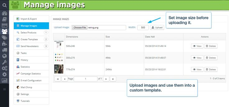 Manage images  Set image size before uploading it. Upload images and use them into a custom template.
