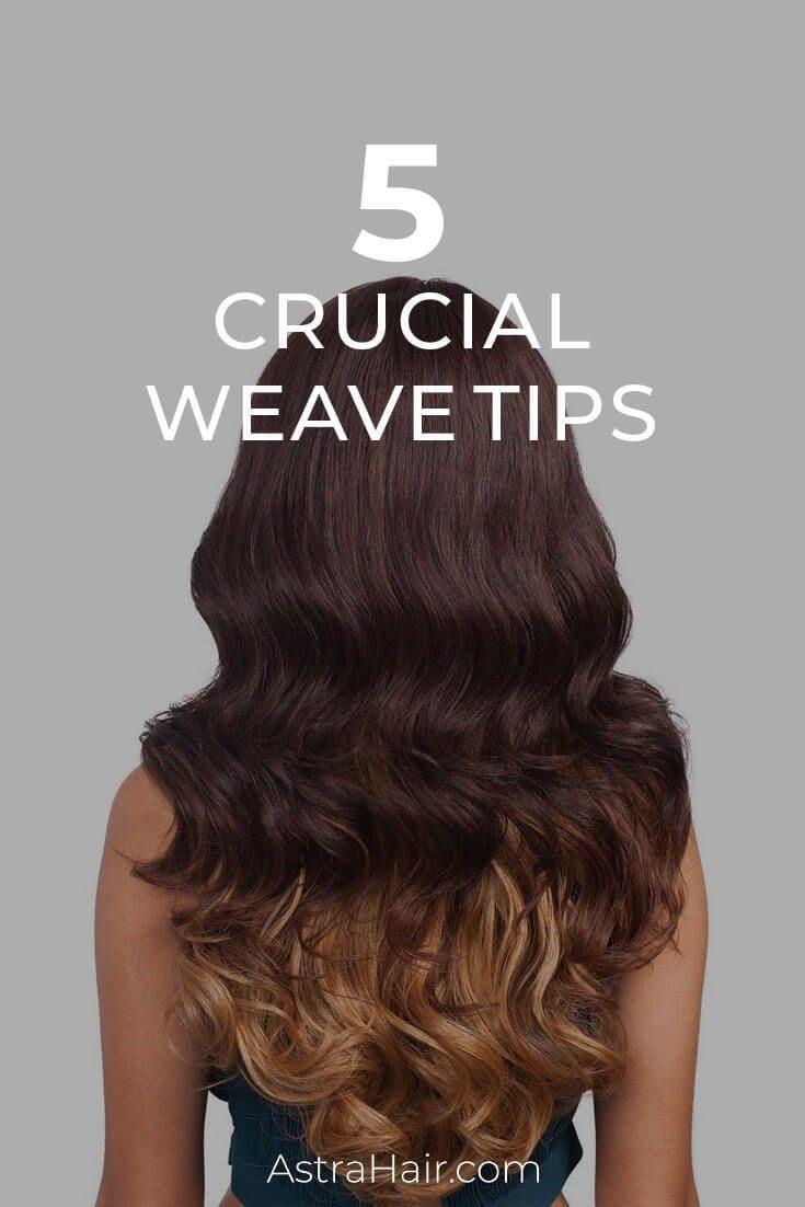 5 Crucial Weave Tips Zuzubeauty Pinterest Hair Hair