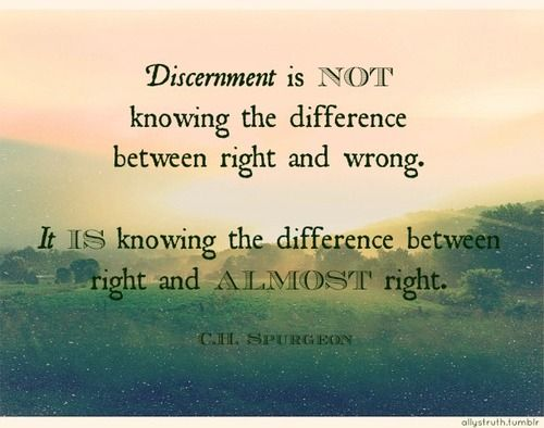 """Discernment  - Spurgeon Isn't this a great quote? So often comfort is taken from being on the edge. Let's not be comfortable with """"almost""""."""