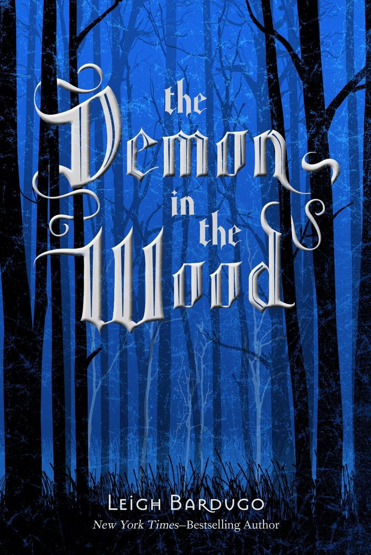 The Demon In The Wood: A Darkling Prequel Story By Leigh Bardugo €� August 18