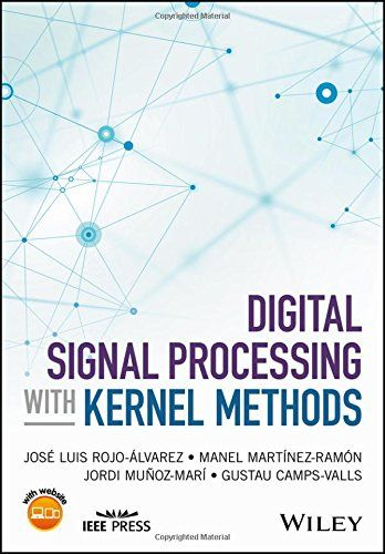 Download Digital Signal Processing with Kernel Methods Pdf e-Book
