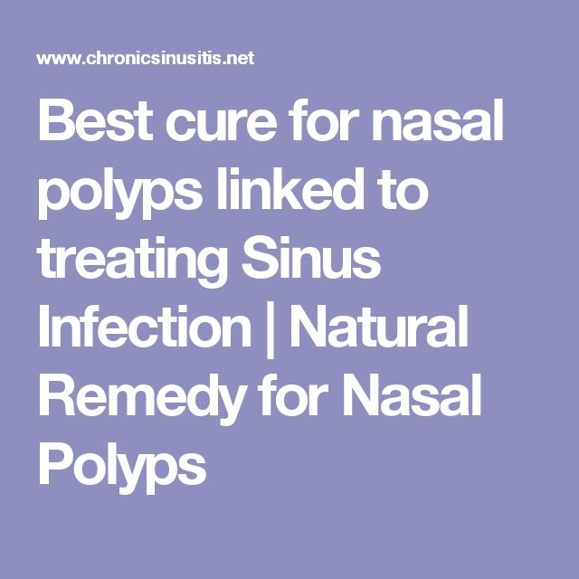 Best cure for nasal polyps linked to treating Sinus Infection | Natural Remedy for Nasal Polyps