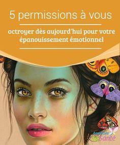 5 #permissions à vous octroyer dès aujourd'hui pour votre épanouissement #émotionnel   Dans cet article, nous vous proposons de #découvrir quelles sont ces 5 permissions que l'on doit se donner pour #favoriser son #épanouissement personnel.