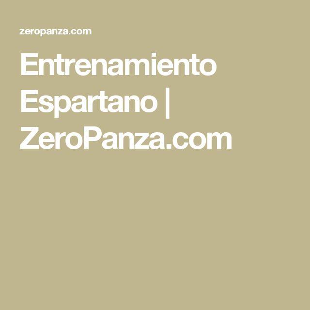 Entrenamiento Espartano | ZeroPanza.com