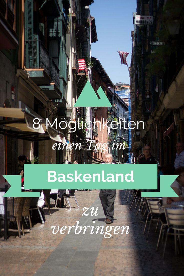 8 Möglichkeiten einen Tag im Baskenland zu verbringen