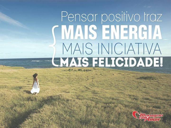 Mais energia, mais iniciativa, mais felicidade! #energia #iniciativa #felicidade #positivo