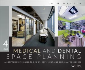 Medical And Dental Space Planning A Comprehensive Guide To Design Equipment Clinical