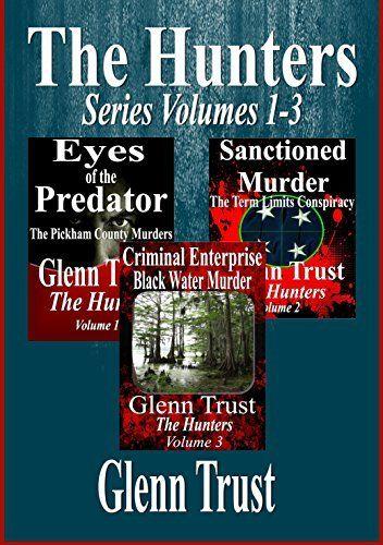 The Hunters Series: Volumes 1-3 by Glenn Trust, http://www.amazon.com/dp/B00QQT2D0O/ref=cm_sw_r_pi_dp_L2L7ub0FBVG5A