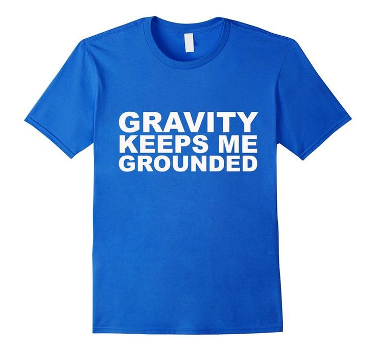 Funny Science Shirts | Funny Gravity T Shirt | Science Gifts #science  #gravity
