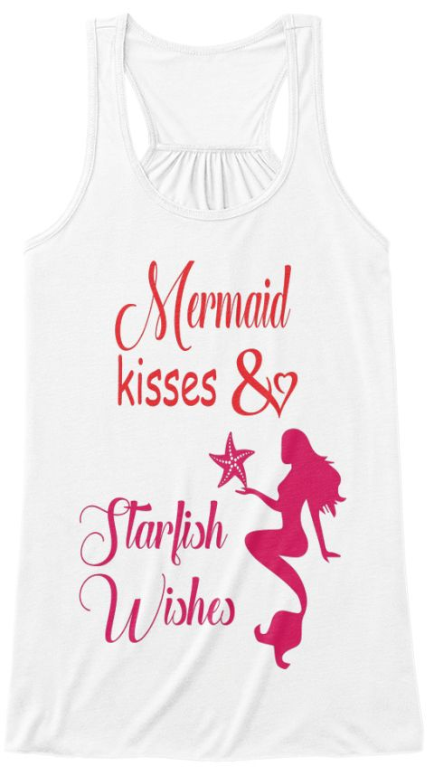 Mermaid Kisses & Starfish Wishes White T-Shirt Front