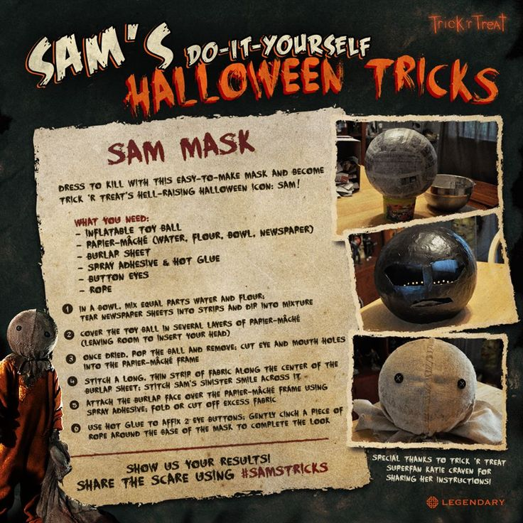 Sam presents his Do-It-Yourself Halloween Tricks! This week, Trick 'r Treat featured fan Katie Craven helped create a DIY for a Sam mask! Once completed share your results by uploading to the Ultimate Halloween Contest. http://halloween.legendary.com/