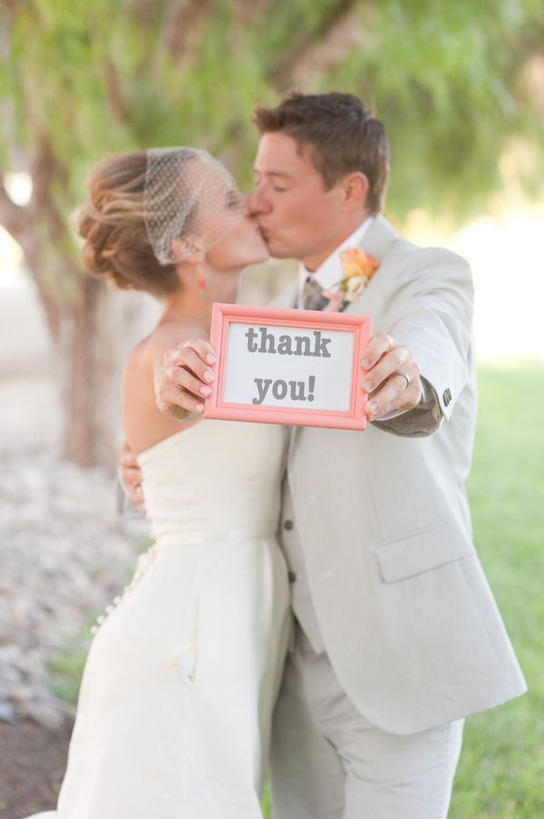 Take a picture with a thank you sign for thank you cards after the wedding (just maybe not a kidding picture)