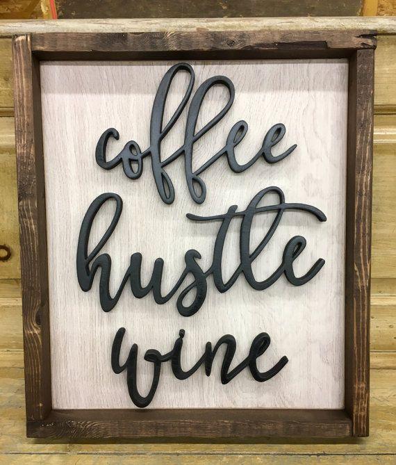 "Handmade Rustic Wood Sign ""coffee hustle wine"""