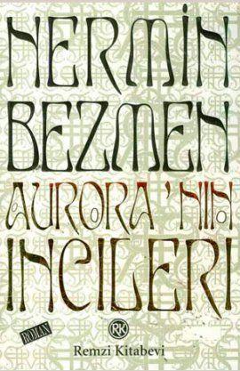 auroranin incileri - nermin bezmen - remzi kitabevi http://www.idefix.com/kitap/auroranin-incileri-nermin-bezmen/tanim.asp