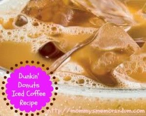 Dunkin Donuts Iced Coffee Ingredients:  3/4 cup of your favorite ground Dunkin' Donuts Coffee  3 cups cold water, divided  1/3 cup sugar  1/2 cup half-and-half  Whipped Cream (optional)
