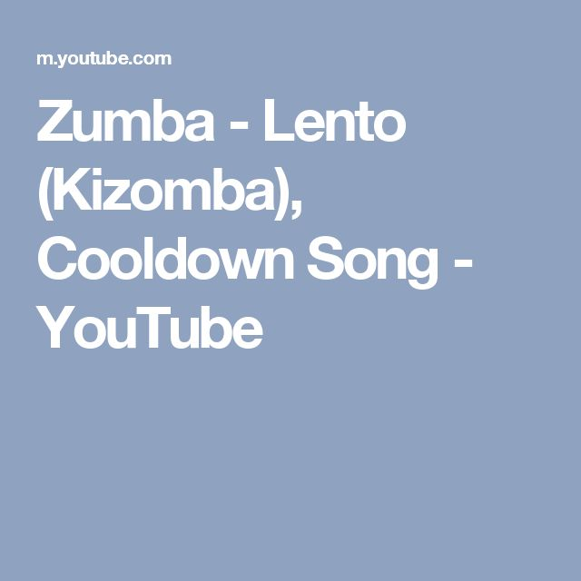 Zumba - Lento (Kizomba), Cooldown Song - YouTube