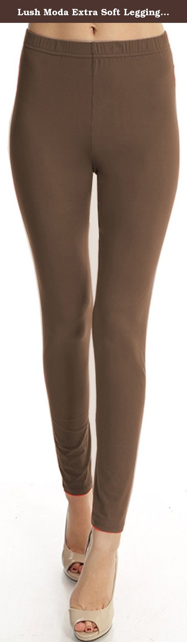 Lush Moda Extra Soft Leggings - Variety of Colors - Mocha. Get Comfortable and look fabulous in these super soft and stretchy leggings. Great way to update your wardrobe by adding a few color options to mix and match with different outfits. These leggings are very versatile and are easy to dress up or down depending on your needs.