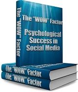 """The """"WOW"""" Factor: Psychological Success in Social Media- My new Ebook that covers Psychological social updating that creates emotion and drives traffic by learning the human brain!  #SocialMedia #Psychology #Marketing"""