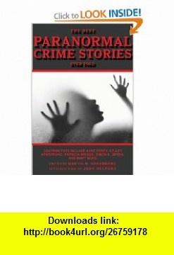 The Best Paranormal Crime Stories Ever Told (Best Stories Ever Told) (9781616081195) Martin H. Greenberg, John Helfers , ISBN-10: 1616081198  , ISBN-13: 978-1616081195 ,  , tutorials , pdf , ebook , torrent , downloads , rapidshare , filesonic , hotfile , megaupload , fileserve