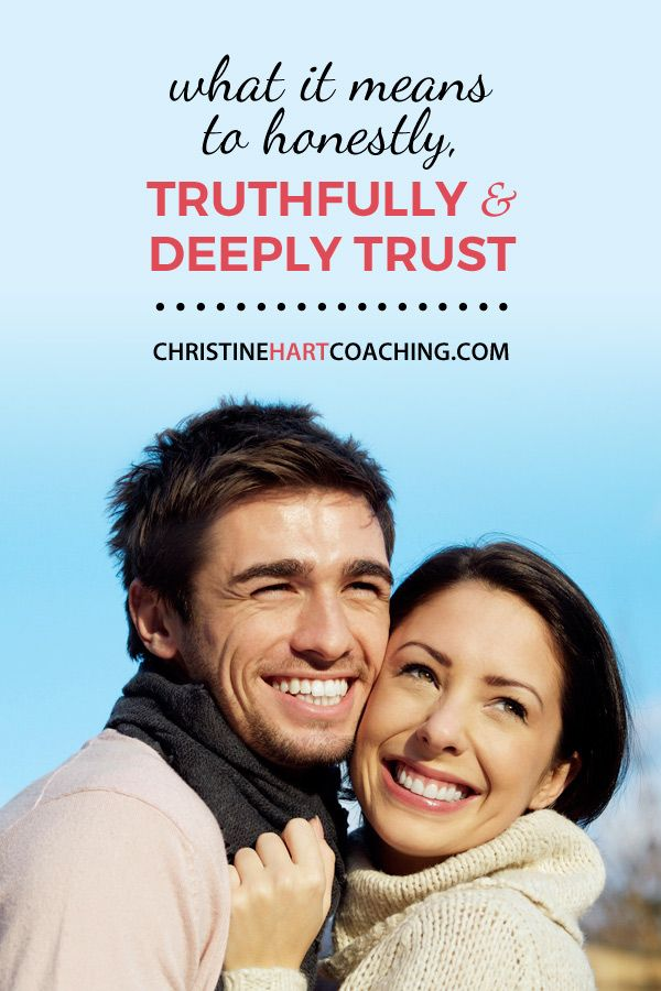 What does it mean to trust? And not just trust, but honestly, truthfully and deeply trust and foster trust in a relationship?