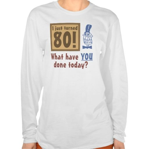 2359 best 80th birthday t shirts images on pinterest for Shirt making website cheap