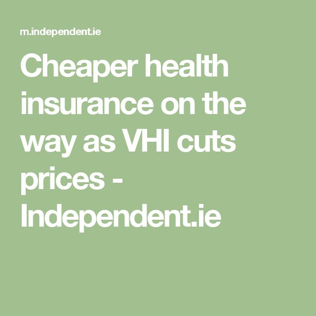 Cheaper health insurance on the way as VHI cuts prices - Independent.ie