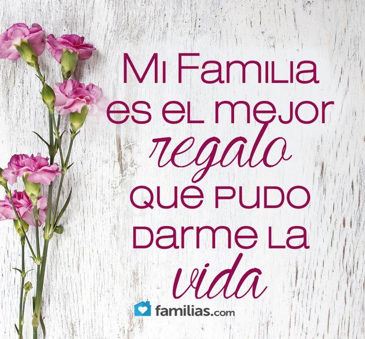 MI familia es el mejor regalo que pudo darme la vida