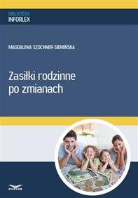 Zasiłki rodzinne po zmianach (PDF) Księgarnia internetowa INFOR.pl - księgowość, rachunkowość, prawo pracy, podatki, prawo,
