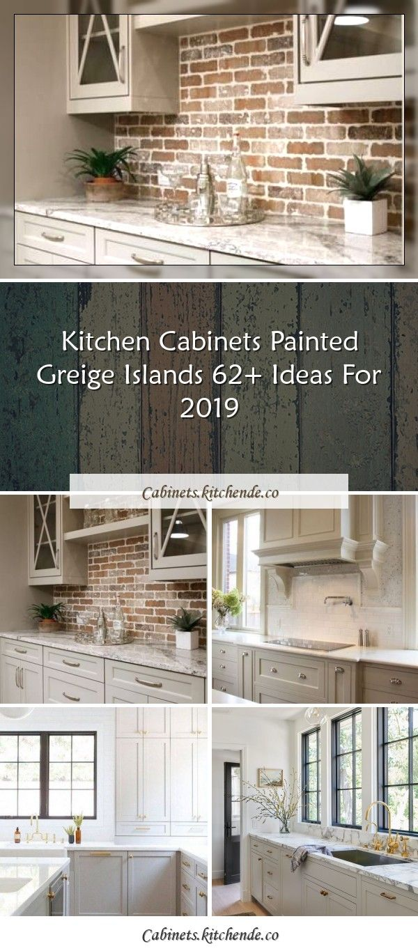 Super Painting Kitchen Cabinets Colors Greige Ideassuper Painting Kitchen Cabinets Col In 2020 Painting Kitchen Cabinets Kitchen Cabinet Colors Greige Kitchen Cabinets