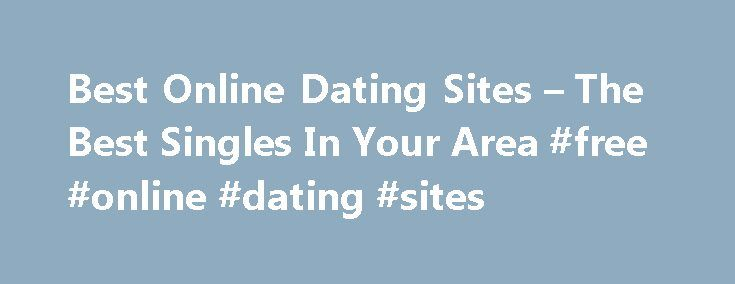 Best Online Dating Sites – The Best Singles In Your Area #free #online #dating #sites http://dating.remmont.com/best-online-dating-sites-the-best-singles-in-your-area-free-online-dating-sites/  #popular online dating # best online dating sites You will also find all this fascinating that you start to get a lot of dates. Dealing with local meetings of Cambridge guarantees meeting between users is why local meetings in Cambridge … Continue reading →