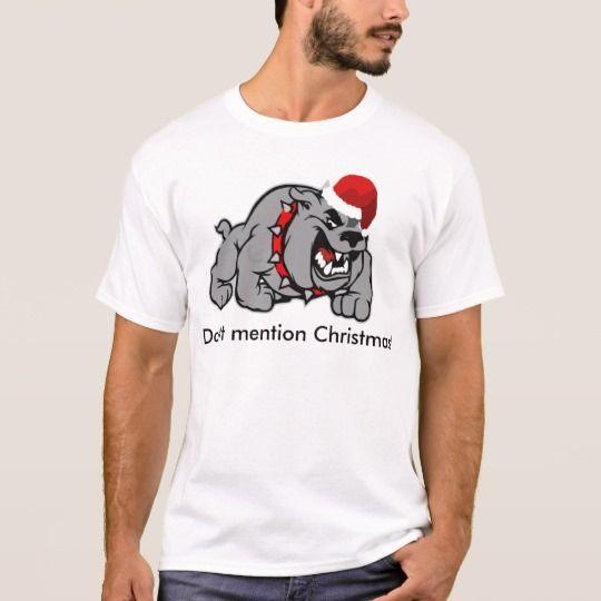 Don't Mention Christmas Bulldog Shirt