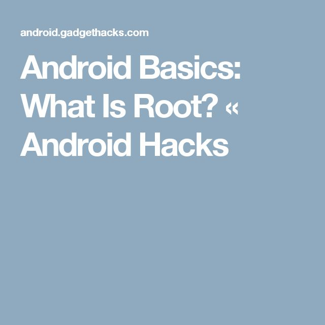 Android Basics: What Is Root? « Android Hacks
