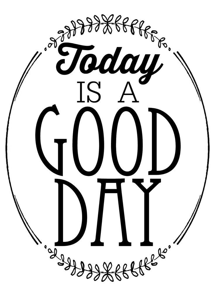 """FREE """"Today is a Good Day"""" Watercolor Printables by Orchard Girls Blog"""