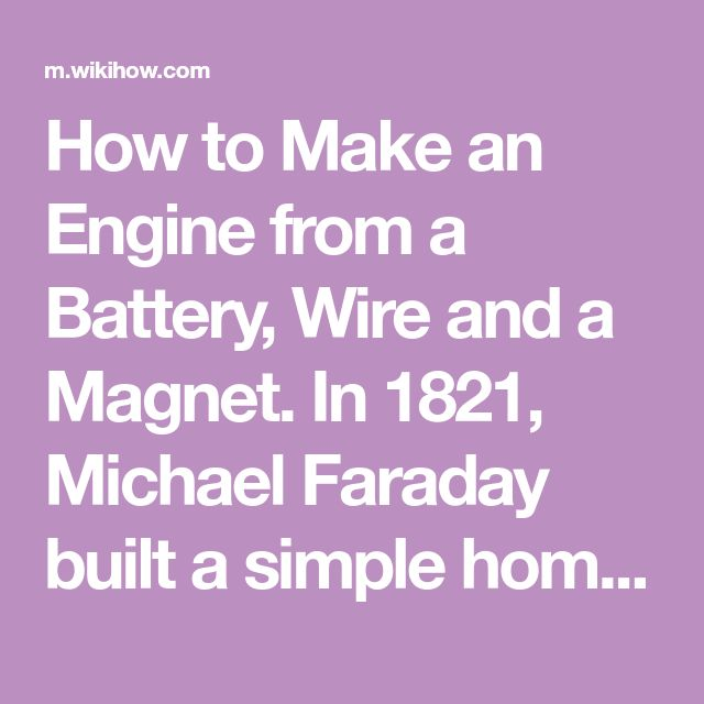 Make An Engine From A Battery  Wire And A Magnet
