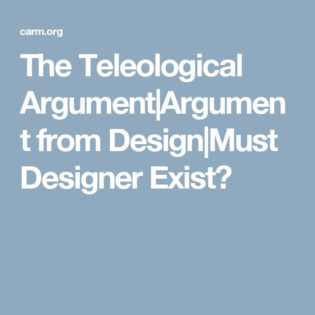 The Teleological Argument|Argument from Design|Must Designer Exist?
