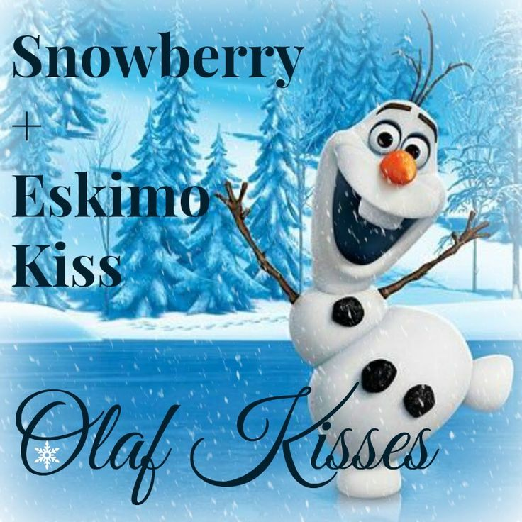 A new recipe that I made up, and not only is it adorable, it smells sooo good!!!   Snowberry + Eskimo Kiss = Olaf Kisses