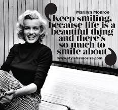Image result for keep smiling quotes marilyn monroe