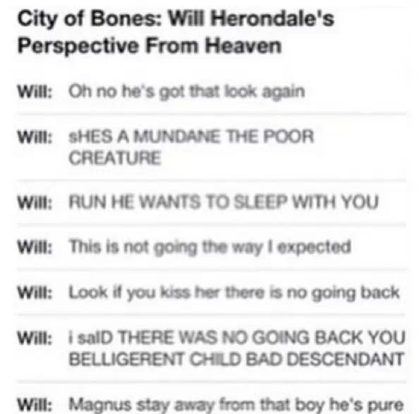 Will's (The Infernal Devices) perspective from Heaven in The Mortal Instruments: The City of Bones.