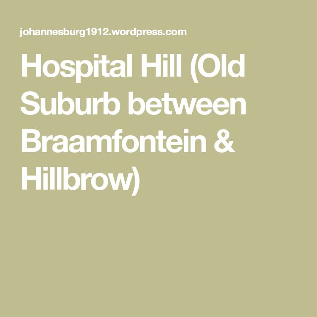 Hospital Hill (Old Suburb between Braamfontein & Hillbrow)