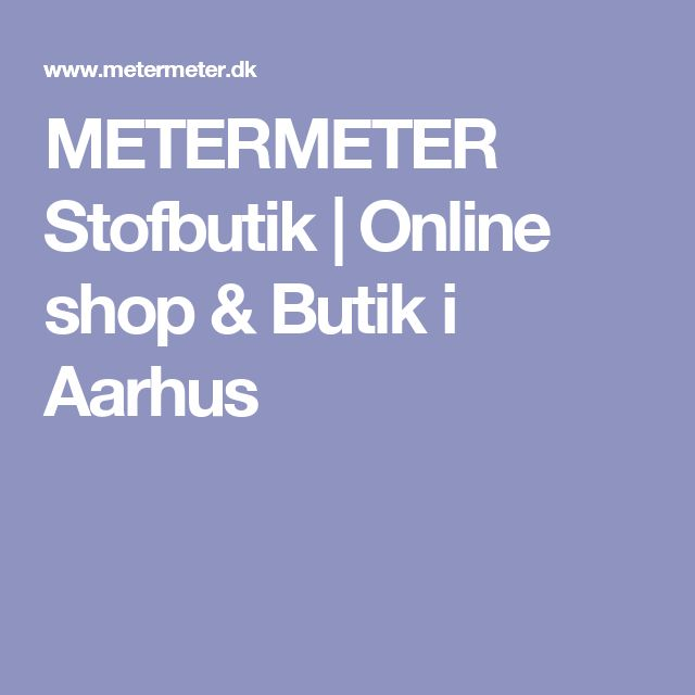 METERMETER Stofbutik   Online shop & Butik i Aarhus