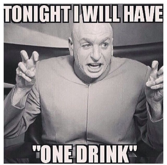 "tonight I will have ""One drink."""